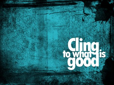 Image result for cling to good