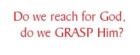 grasp for Him
